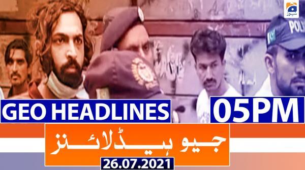 Geo Headlines 05 PM | 26th July 2021