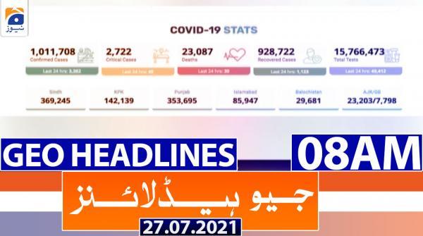 Geo Headlines 08 AM | 27th July 2021