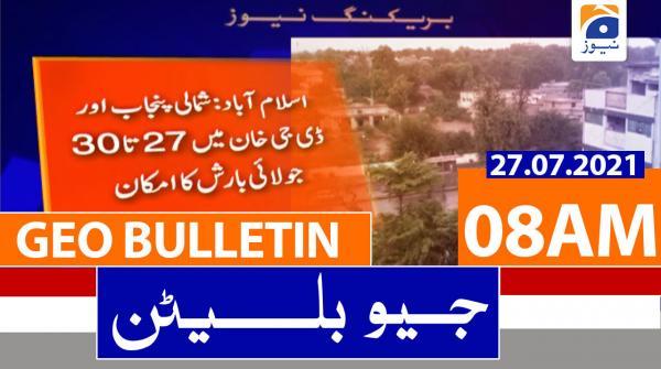 Geo Bulletin 08 AM | 27th July 2021