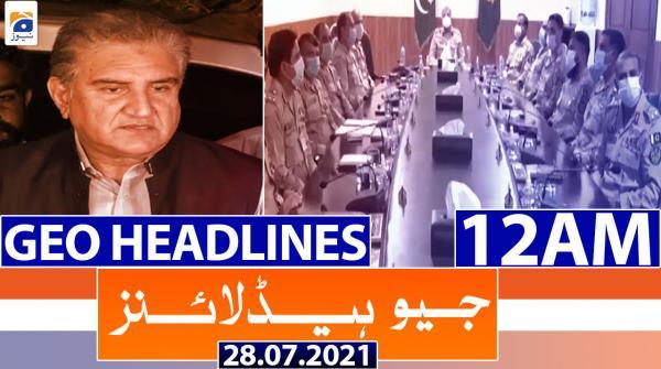 Geo Headlines 12 AM | 28th July 2021