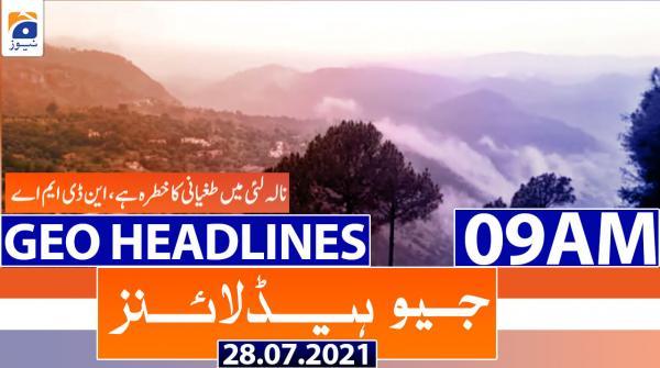 Geo Headlines 09 AM | 28th July 2021