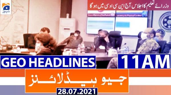 Geo Headlines 11 AM | 28th July 2021