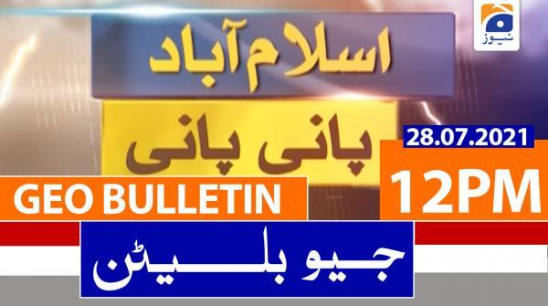 Geo Bulletin 12 PM | 28th July 2021