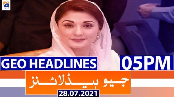 Geo Headlines 05 PM | 28th July 2021