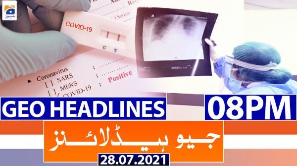 Geo Headlines 08 PM | 28th July 2021