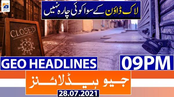 Geo Headlines 09 PM | 28th July 2021