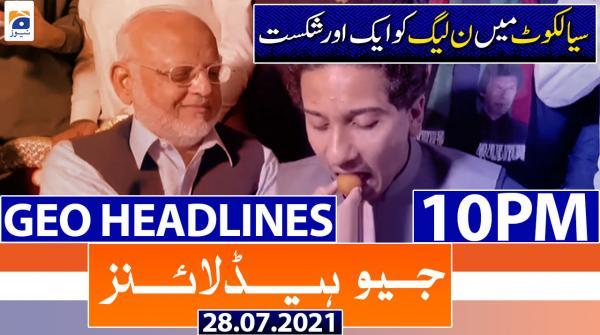 Geo Headlines 10 PM | 28th July 2021