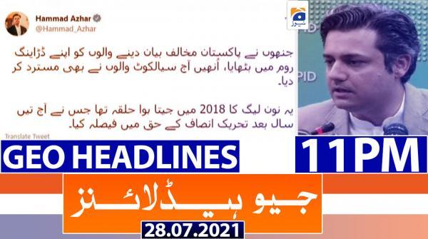 Geo Headlines 11 PM | 28th July 2021