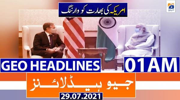 Geo Headlines 01 AM | 29th July 2021