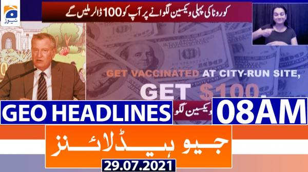 Geo Headlines 08 AM | 29th July 2021