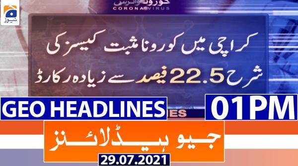 Geo Headlines 01 PM | 29th July 2021
