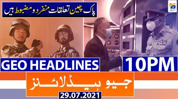 Geo Headlines 10 PM | 29th July 2021