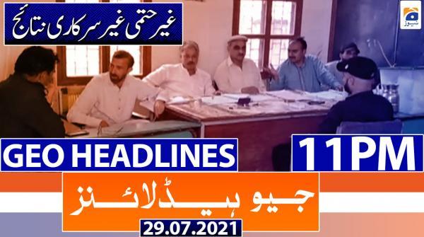 Geo Headlines 11 PM | 29th July 2021