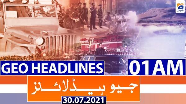 Geo Headlines 01 AM | 30th July 2021