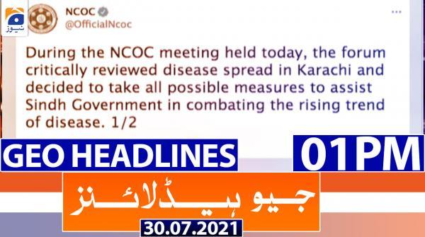 Geo Headlines 01 PM | 30th July 2021