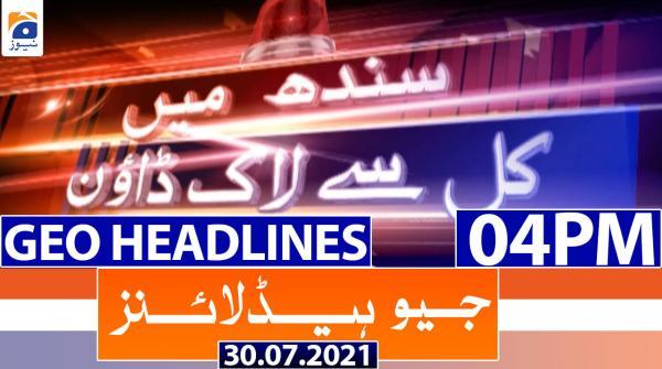 Geo Headlines 04 PM | 30th July 2021