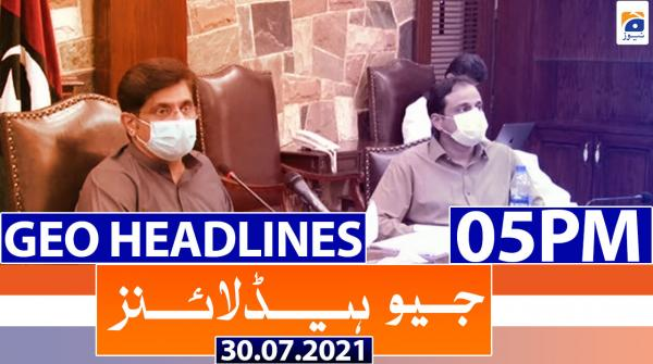 Geo Headlines 05 PM | 30th July 2021