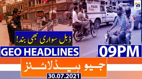 Geo Headlines 09 PM | 30th July 2021