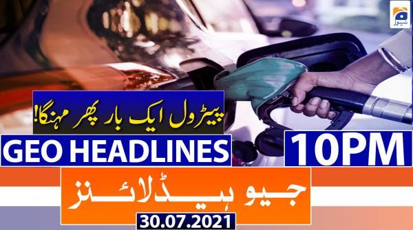 Geo Headlines 10 PM | 30th July 2021