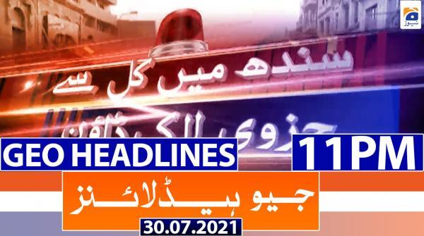 Geo Headlines 11 PM | 30th July 2021