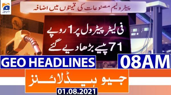 Geo Headlines 08 AM | 1st August 2021