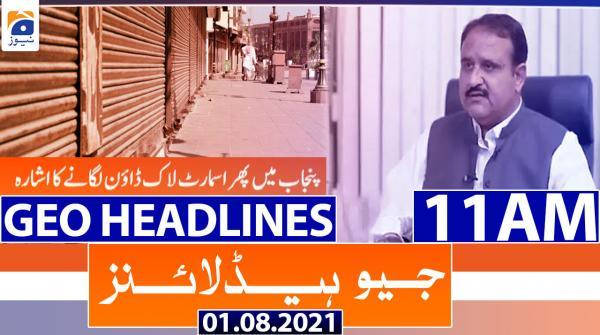 Geo Headlines 11 AM | 1st August 2021