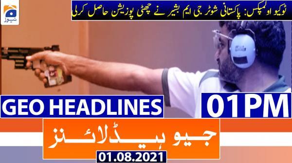 Geo Headlines 01 PM | 1st August 2021