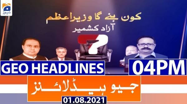 Geo Headlines 04 PM | 1st August 2021