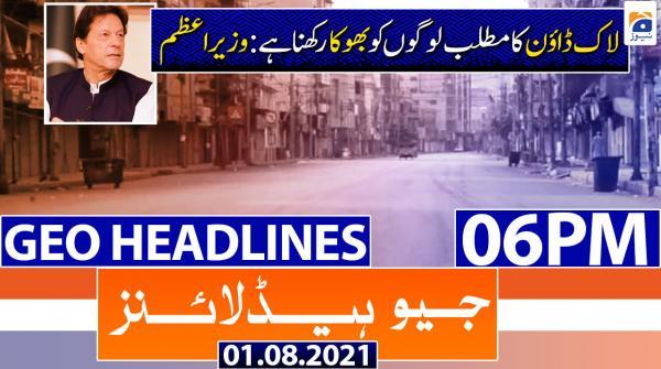 Geo Headlines 06 PM | 1st August 2021