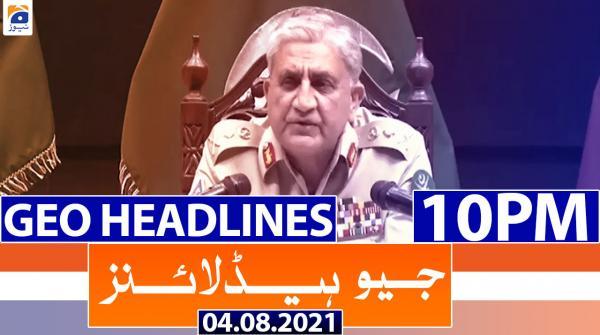 Geo Headlines 10 PM   4th August 2021