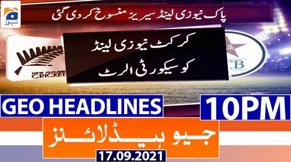 Geo Headlines 10 PM | 17th September 2021