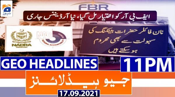 Geo Headlines 11 PM | 17th September 2021