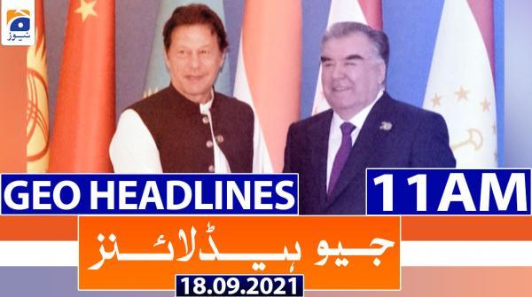 Geo Headlines 11 AM | 18th September 2021