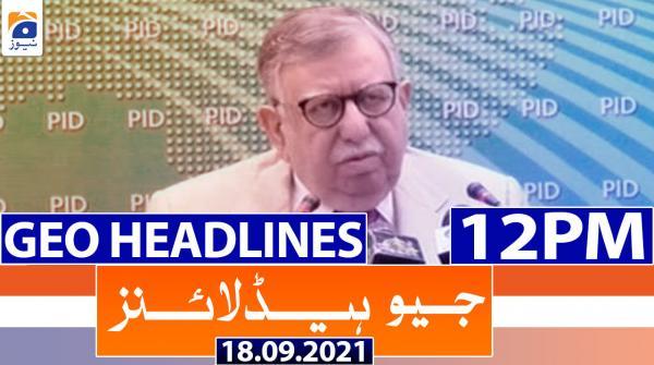 Geo Headlines 12 PM | 18th September 2021