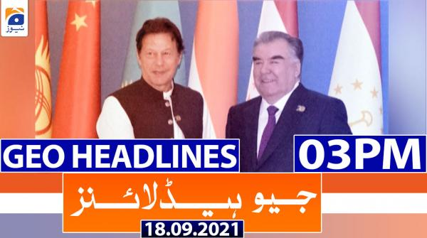 Geo Headlines 03 PM | 18th September 2021