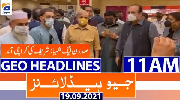 Geo Headlines 11 AM | 19th September 2021
