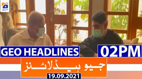 Geo Headlines 02 PM | 19th September 2021