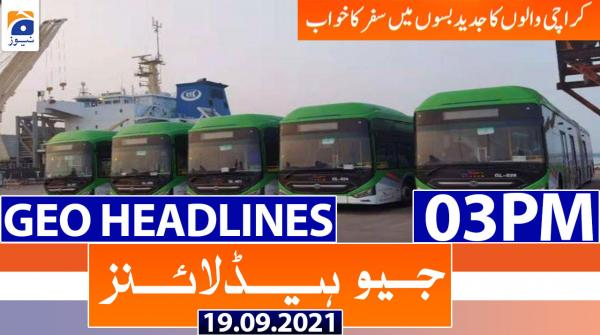 Geo Headlines 03 PM | 19th September 2021