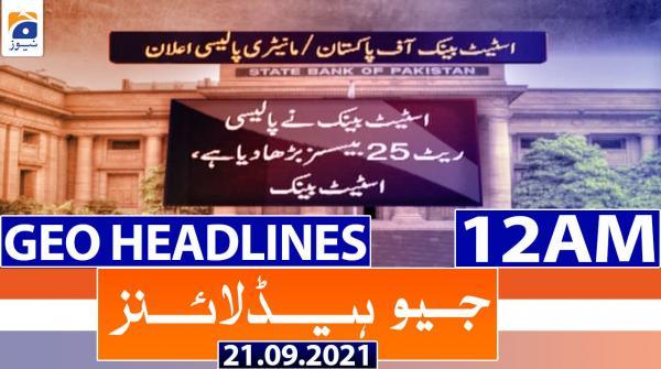 Geo Headlines 12 AM | 21st September 2021