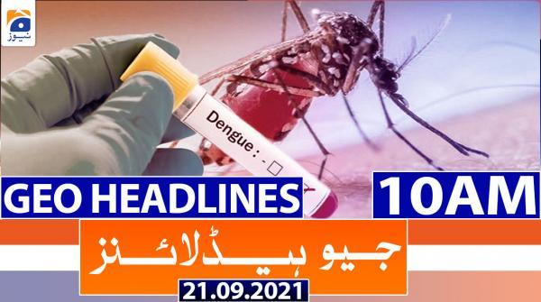 Geo Headlines 10 AM | 21st September 2021