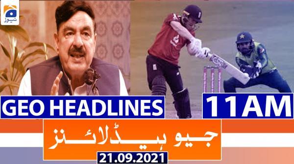 Geo Headlines 11 AM | 21st September 2021