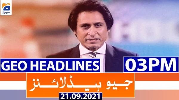 Geo Headlines 03 PM | 21st September 2021