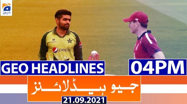 Geo Headlines 04 PM | 21st September 2021