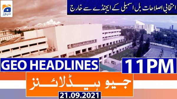 Geo Headlines 11 PM | 21st September 2021