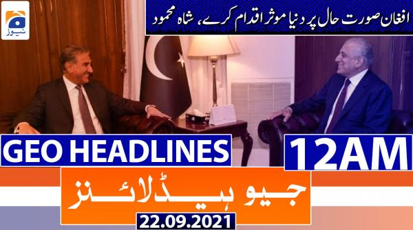 Geo Headlines 12 AM | 22nd September 2021