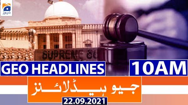 Geo Headlines 10 AM | 22nd September 2021