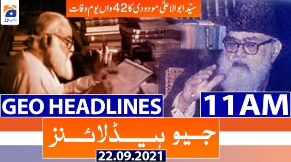 Geo Headlines 11 AM | 22nd September 2021