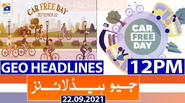 Geo Headlines 12 PM | 22nd September 2021