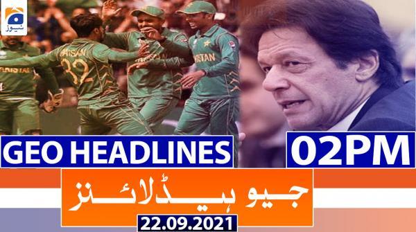 Geo Headlines 02 PM | 22nd September 2021