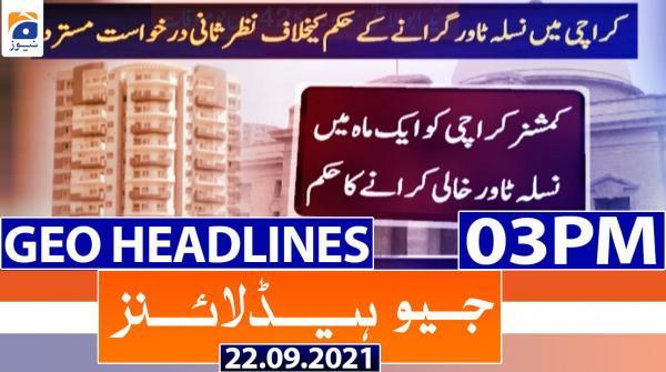 Geo Headlines 03 PM | 22nd September 2021